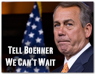 Tell Boehner We Can't Wait